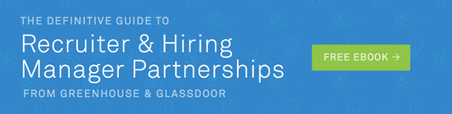 The Definitive Guide to Recruiter & Hiring Manager Partnerships
